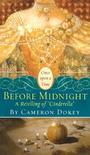 """Before Midnight: A Retelling of """"Cinderella"""" (Once upon a Time)"""