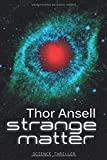 Strange Matter: Science Thriller