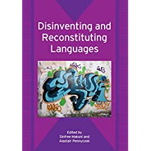 Disinventing and Reconstituting Languages (Bilingual Education and Bilingualism, Band 62)