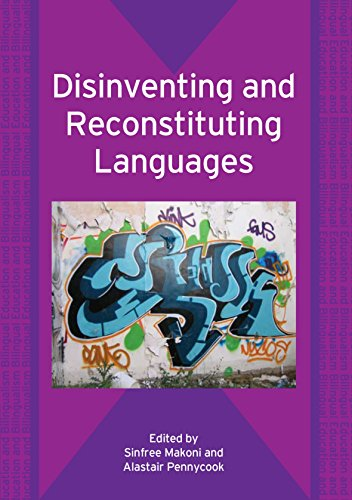 Disinventing and Reconstituting Languages (Bilingual Education & Bilingualism)