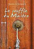Le Souffle du maître (French Edition)