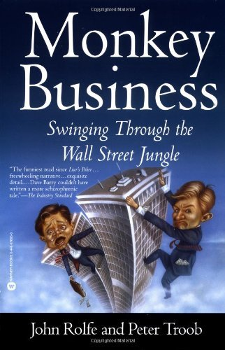 By John Rolfe - Monkey Business Swinging Through the Wall Street Jungle by Troob, Peter ( Author ) ON Apr-30-2001, Paperback