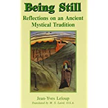 Being Still: Reflections on an Ancient Mystical Tradition by Jean-Yves Leloup (2003-06-02)