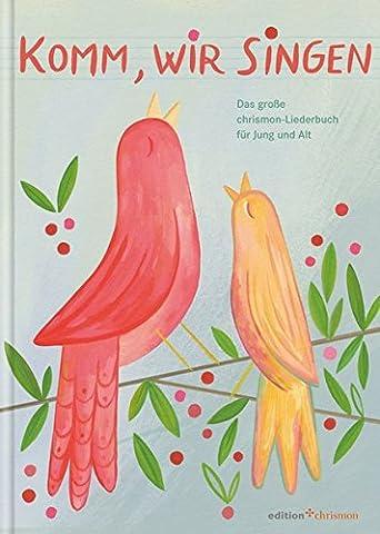 Komm, wir singen: Das große chrismon-Liederbuch für Jung und Alt