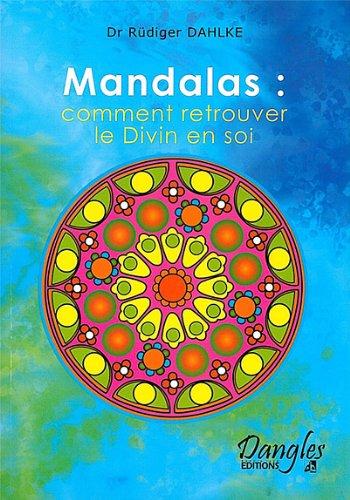 Mandalas : Comment retrouver le divin en soi
