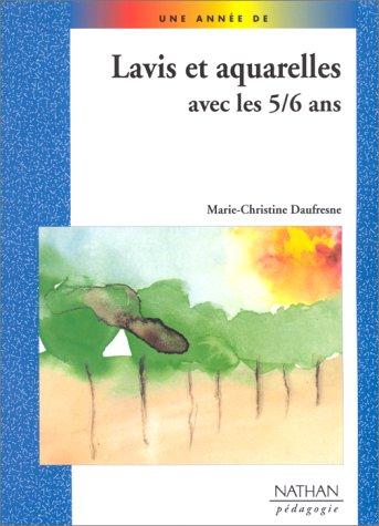 Lavis et aquarelles avec les 5-6 ans par Marie-Christine Daufresne
