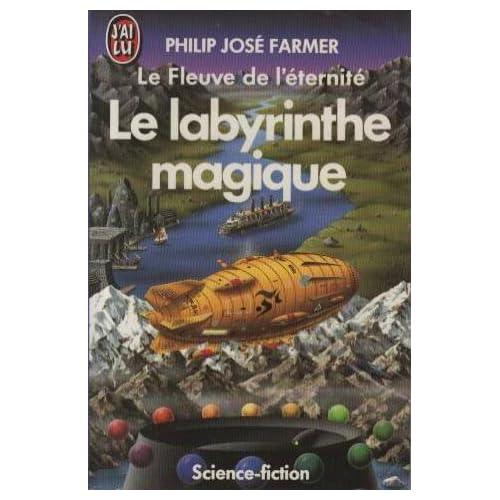Le fleuve de l'éternité Tome 4 : Le labyrinthe magique