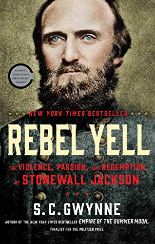Rebel Yell: The Violence, Passion, and Redemption of Stonewall Jackson (English Edition) - General Stonewall