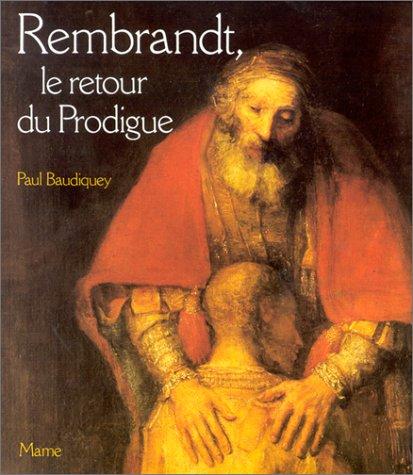 Rembrandt, Le retour du prodigue par Paul Baudiquey