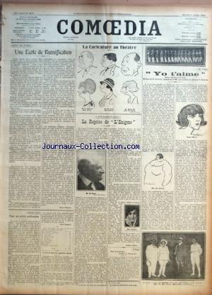 COMOEDIA [No 4215] du 05/07/1924 - COINS DE PARIS - UNE ECOLE DE RUSSIFICATION PAR REGIS GIGNOUX ENTRE NOUS - POUR UN ARTISTE MALHEUREUX LE PRIX DE ROME DE COMPOSITION MUSICALE A LA COMEDIE-FRANCAISE - LA REPRISE DE L'ENIGME PAR GABRIEL BOISSY A DIEPPE - POUR LE MONUMENT DE GUY DE MAUPASSANT LE FEUILLETON LITTERAIRE DE LOUIS LALOY AU PALACE - YO T'AIME.
