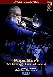 Papa Bue's Viking Jazzband - the 40 Years Jubilee Concert [Import allemand]