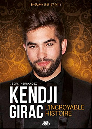 KENDJI GIRAC: La biographie non officiel...