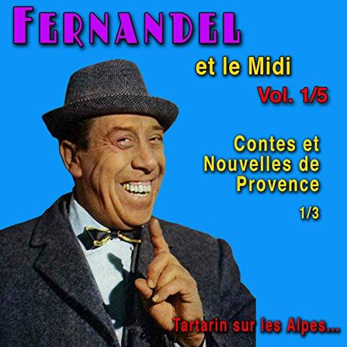 Contes et Nouvelles de Provence 1 (Fernandel et le Midi Vol. 1)