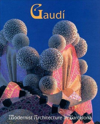 Gaudi: Modernist Architecture in Barcelona