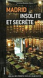 Madrid insolite et secrete