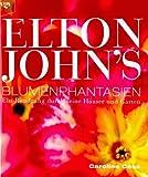 Elton John's Blumenphantasien - Caroline Cass, Andrew Twort