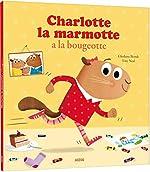 Mes p'tits albums - Charlotte la marmotte a la bougeotte (petit format) de Tony Neal