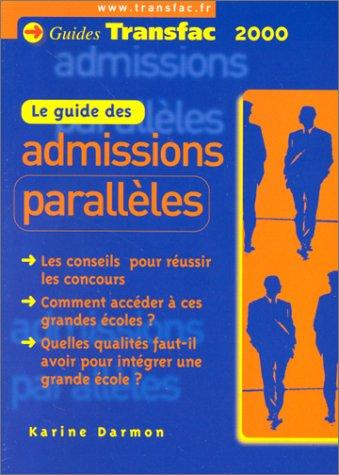 LE GUIDE DES ADMISSIONS PARALLELES. 2ème édition par Karine Darmon