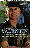 Général Valentin, de Sarajevo aux banlieues mes combats
