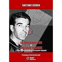 La pallacanestro di Vittorio Tracuzzi. L'interprete geniale di un basket attuale (The basketball diaries)