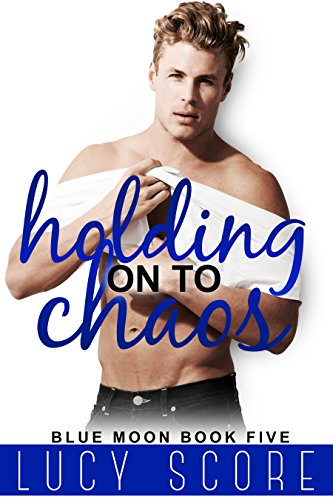 Holding on to Chaos: A Small Town Love Story (Blue Moon Book 5) (English Edition)
