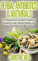 Herbal Antibiotics & Antivirals: Natural Healing with Herbal Medicine (Natural Health & Natural Cures Series) (English Edition)