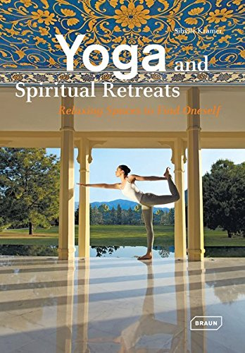 Preisvergleich Produktbild Yoga and Spiritual Retreats: Relaxing Spaces to Find Oneself (Dreaming of)