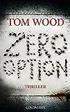 Zero Option: Victor 2 - Thriller (Tom Wood, Band 2)