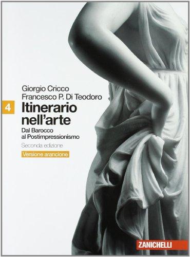 Itinerario nell'arte. Ediz. arancione. Con espansione online. Per le Scuole superiori: 4