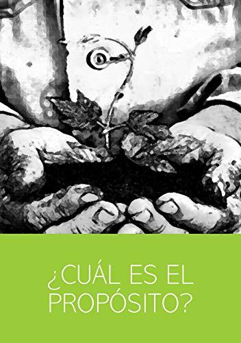 ¿CUÁL ES EL PROPÓSITO? par Ernesto Montoya