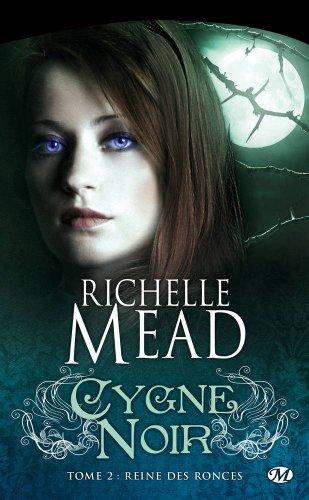Cygne Noir, Tome 2 : Reine des ronces par Richelle Mead