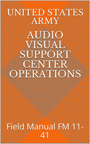 audio-visual-support-center-operations-field-manual-fm-11-41-armed-services-manuals-book-0-english-e