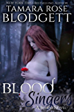 Blood Singers (#1): New Adult Paranormal Alpha Romance (The Blood Series) (English Edition)