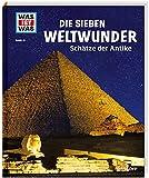 WAS IST WAS Band 81 Die sieben Weltwunder. Schätze der Antike (WAS IST WAS Sachbuch, Band 81) - Christine Paxmann