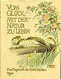 Vom Glück, mit der Natur zu leben. Das Tagebuch der Edith Holden. Naturbeobachtungen aus dem Jahre 1906