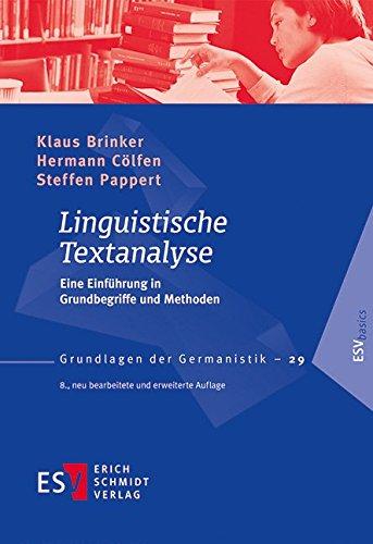 Linguistische Textanalyse: Eine Einführung in Grundbegriffe und Methoden (Grundlagen der Germanistik (GrG), Band 29)