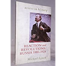 By Michael Lynch Reaction and Revolutions: Russia, 1881-1924 (Access to History) (2nd Revised edition)