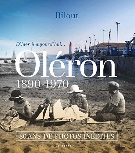 Oleron 1890-1970 80 Ans de Photos Inedites
