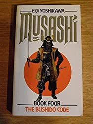 Musashi: The Bushido Code v. 4: An Epic Novel of the Samurai Era by Eiji Yoshikawa (1990-11-16)