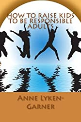 How To Raise Kids To Be Responsible Adults
