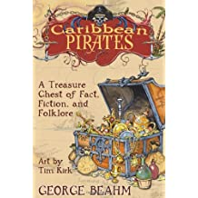 Caribbean Pirates: A Treasure Chest of Fact, Fiction and Folklore