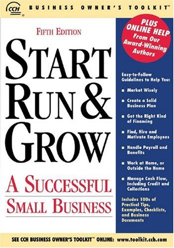 Start Run & Grow a Successful Small Business (Business Owner's Toolkit series) by CCH Incorporated (2005-04-01)