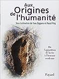 Aux origines de l'humanité, tome 1 : De l'apparition de la vie à l'homme moderne de Yves Coppens ,Pascal Picq ( 16 octobre 2001 )