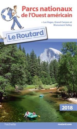 Guide du Routard Parcs nationaux de l'Ouest américain 2018 (Le Routard) por Collectif