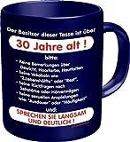 Fun Kaffee Tasse - Der Besitzer dieser Tasse ist über 30 Jahre alt! Sprechen sie langsam und deutlich! - einzeln im Geschenk Karton - zum Geburtstag