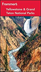 Frommer's® Yellowstone and Grand Teton National Parks