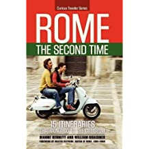 Rome the Second Time:  15 Itineraries that Don't Go to the Coliseum (Curious Traveler Series Book 1) (English Edition)