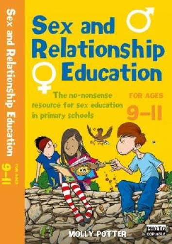 Sex and Relationships Education 9-11: The no nonsense guide to sex education for all primary teachers (Sex and Relationship Education)
