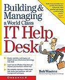 Building & Managing a World Class IT Help Desk