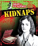 Solve It With Science: Kidnaps